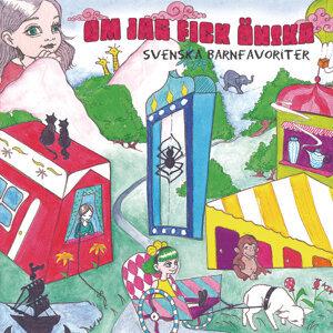 Om jag fick önska - Svenska Barnfavoriter