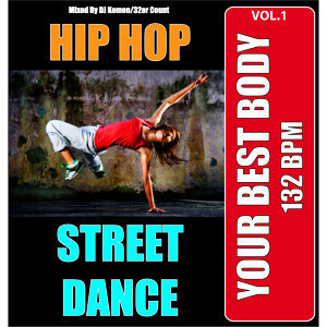 Your Best Body - Hip Hop & Street Dance Workout, Vol. 1