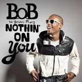 Nothin' On You [feat. Bruno Mars]