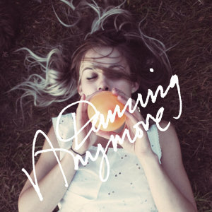 Dancing Anymore EP