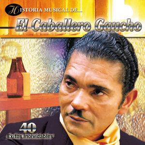 Historia Musical del Caballero Gaucho - 40 Éxitos Inolvidables