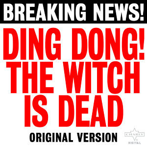 Ding Dong! The Witch Is Dead