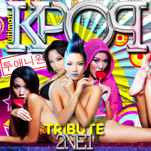 Ultimate K-Pop Tribute to 2NE1 (투애니원)