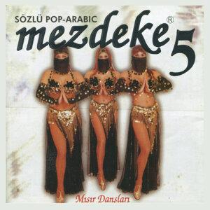 Mezdeke 5 - Sözlü Pop Arabic / Misir Danslari