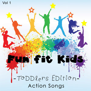 Fun Fit Kids - Toddlers Edition - Action Songs, Vol. 1