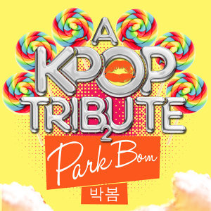 A K-Pop Tribute to Park Bom (박봄)