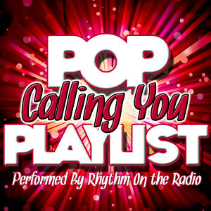Calling You: Pop Playlist