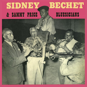 Sidney Bechet and Sammy Price Bluesicians (Remastered)