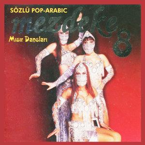 Mezdeke 8 - Sözlü Pop Arabic / Misir Danslari