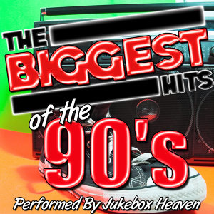 The Biggest Hits of the 90's