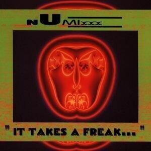 It Takes A Freak