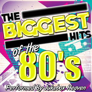 The Biggest Hits of the 80's