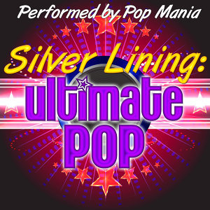 Silver Lining: Ultimate Pop