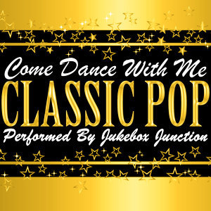 Come Dance With Me: Classic Pop