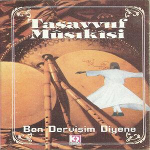Tasavvuf Musikisi / Ben Dervişim Diyene