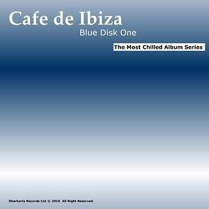 Cafe de Ibiza - Blue Disk One