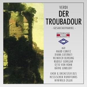Giuseppe Verdi: Der Troubadour [Il Trovatore]