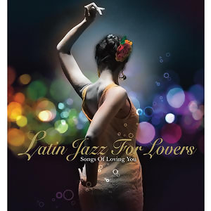Latin Jazz For Lovers(拉丁迷情)