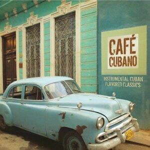 Café Cubano: Instrumental Cuban Flavored Classics