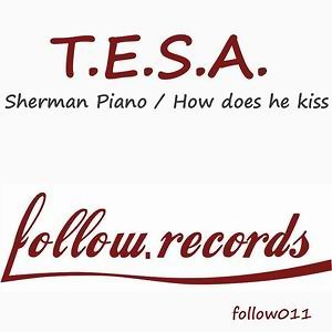Sherman Piano / How Does He Kiss