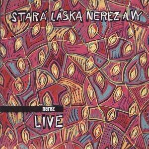 Stara laska Nerez a Vy - Live