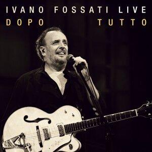Ivano Fossati Live: Dopo - Tutto