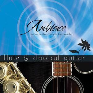 Ambience Vol.2 - Flute & Classical Guitar(第二集 長笛與古典吉他的美麗交會)