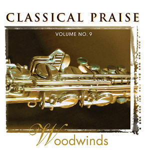 Classical Praise Vol.9 Woodwinds(最愛古典詩篇 第九集)