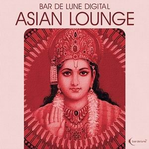 Bar De Lune Presents Asian Lounge