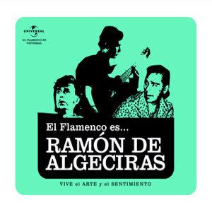 El Flamenco Es... Ramon De Algeciras