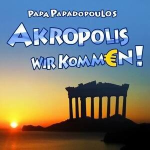 Akropolis wir komm€n!