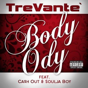 Body Ody - feat. Cash Out and Soulja Boy