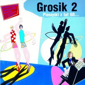 Grosik 2 - Piosenki Z Lat 60-tych