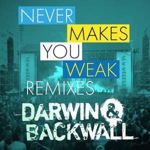 Never Makes You Weak (Summerburst) [Remixes] - Remixes