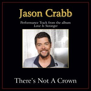 There's Not a Crown (Without a Cross) Performance Tracks