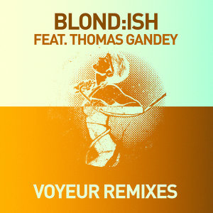 Voyeur (feat. Thomas Gandey) - Remixes
