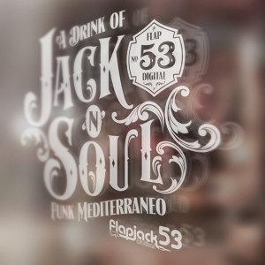 A Drink Of Jack N Soul