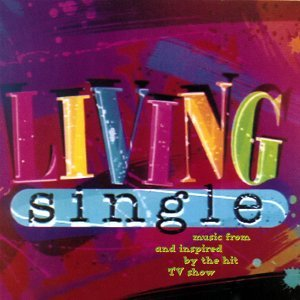 Living Single - Music From And Inspired By The Hit TV Show
