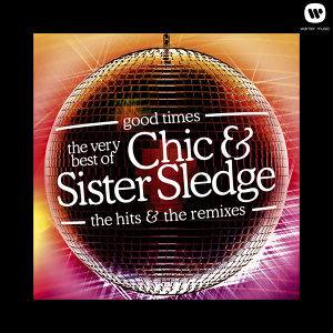 Good Times: The Very Best Of Chic & Sister Sledge