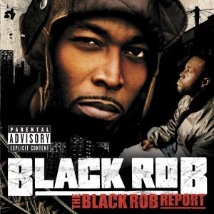 The Black Rob Report - Explicit Version   U.S. Version