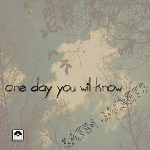 One Day You Will Know
