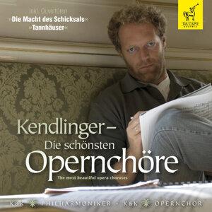 Kendlinger - Die schönsten Opernchöre