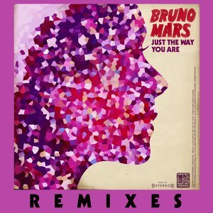 Just The Way You Are - Remixes