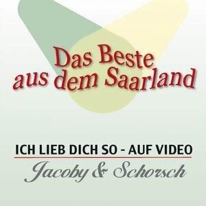 Das Beste aus dem Saarland - Ich lieb dich so auf Video