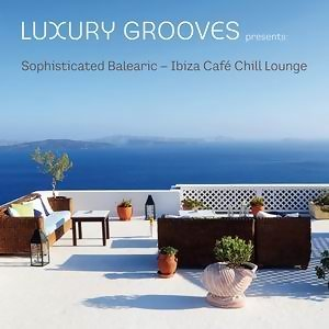 Sophisticated Balearic - Ibiza Café Chill Lounge