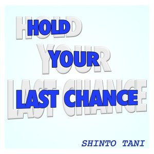 HOLD YOUR LAST CHANCE (Hold Your Last Chance)