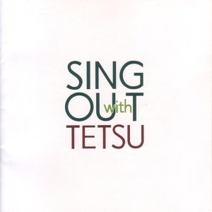 SING OUT with TETSU (Sing Out With Tetsu)