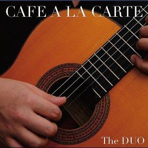 CAFE A LA CARTE (カフェ・アラカルト・・美しいギター・デュオによる名曲集)