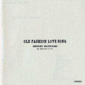 OLD FASHION LOVE SONG (Old Fashion Love Song)