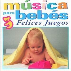 Musica para Bebes-Felices Juegos